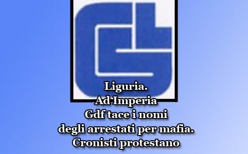 Liguria. Ad Imperia Gdf tace i nomi degli arrestati per mafia. Cronisti protestano