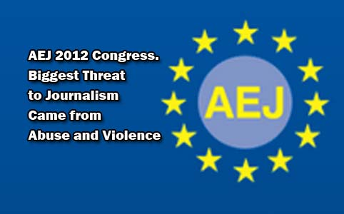 AEJ 2012 Congress. Biggest Threat to Journalism Came from Abuse and Violence