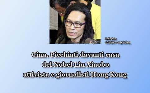 Cina. Picchiati davanti casa Nobel Liu Xiaobo attivista e giornalisti Hong Kong