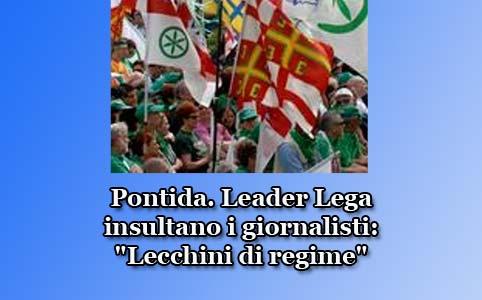 Pontida. Leader Lega insultano i giornalisti